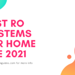 7 Best Reverse Osmosis Systems for Home Use in 2021 - Review & Buying Guide
