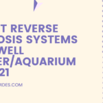 7 Best Reverse Osmosis Systems For Well Water and Aquariums - Review & Buyer's Guide